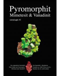 Extra Lapis 46 (Pyromorphit, Mimetesit und Vanadinit)